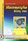 Zieleń Stanisław - Matematyka bliżej nas  program nauczania matematyki w liceum ogólnokształcącym, liceum profilowanym i technikum w zakresie podstawowym oraz w zakresie rozszerzonym
