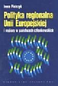Pietrzyk Irena - Polityka regionalna Unii Europejskiej i regiony w państwach członkowskich