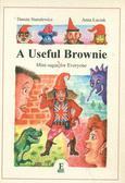 Smulewicz Danuta, Łuczak Anna - A Useful Brownie Mini-sagas for everyone