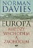Davies Norman - Europa Między Wschodem a Zachodem