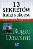 Dawson Roger - 13 sekretów ludzi sukcesu