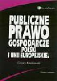 Kosikowski Cezary - Publiczne prawo gospodarcze Polski i Unii Europejskiej