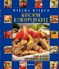 Berzsiová Pavlína, Eichner Jiri, Nodl Ladislav i inni - Wielka księga kuchni europejskiej