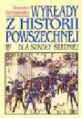 Szelągowska K. - Wykłady z historii powszechnej dla szkoły średniej