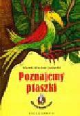 Judycki Marek Wacław - Poznajemy ptaszki
