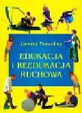 Nowotny Janusz - Edukacja i reedukacja ruchowa. Podręcznik dla studentów fizjoterapii i fizjoterapeutów
