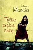Moccia Federico - Tylko ciebie chcę