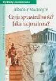 Macintyre Alasdair - Czyja sprawiedliwość Jaka racjonalność