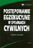 Marciniak Andrzej - Postępowanie egzekucyjne w sprawach cywilnych