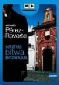 Perez-Reverte Arturo - Ostatnia bitwa templariusza