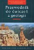 Czubla Piotr, Mizerski Włodzimierz, Gładysz Świerczewska Ewa - Przewodnik do ćwiczeń z geologii