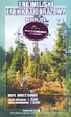 Trójmiejski Park Krajobrazowy cz płn i płd Mapa dwustronna 1:25 000