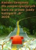 Kodeks drogowy dla rozpoczynajacych kurs na prawo jazdy kategorii B 2008
