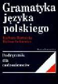 Bartnicka Barbara, Satkiewicz Halina - Gramatyka języka polskiego Podręcznik dla cudzoziemców