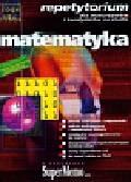 Matematyka Repetytorium. dla maturzystów i kandydatów na studia