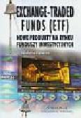 Nawrot Wioletta - Exchange Traded Funds (ETF). Nowe produkty na rynku funduszy inwestycyjnych
