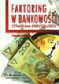 Korenik Dorota - Faktoring w bankowości Strategia przyszłości
