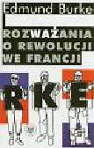 Burke Edmund - Rozważania o rewolucji we Francji