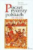 Piwowarczyk Dariusz - Poczet rycerzy polskich XIV i XV wieku
