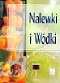 Spurka Ilona - Nalewki i wódki