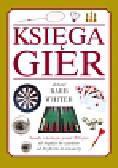 Whiter Barb - Księga Gier. zasady i strategie ponad 200 gier od brydża do szachów od krykieta do kanasty