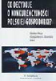 Co decyduje o konkurencyjności polskiej gospodarki