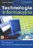 Wrotek Witold - Informatyka Europejczyka Technologia Informacyjna Podręcznik + CD. Szkoła ponadgimnazjalna