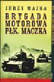 Majka Jerzy - Brygada motorowa płk. Maczka