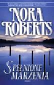 Roberts Nora - Spełnione marzenia