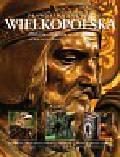 Skórnicki Piotr, Plenzler Anna - Wielkopolska Historia zaklęta w obrazach