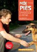 Kilcommons Brian, Wilson Sarah - Mój pies świadczy o mnie. Jak zrozumieć i dobrze wychować psa