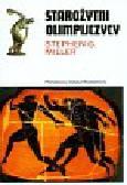 Miller Stephen G. - Starożytni olimpijczycy. Sportowe życie antycznej Grecji