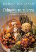 Żak-Cyran Bożena - Odnowa na talerzu. Poradnik żywienia naturalnego