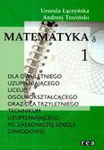 Łączyńska Urszula, Trzciński Andrzej - Matematyka 1 podręcznik. dla dwuletniego uzupełniającego liceum ogólnokształcącego oraz dla trzyletniego technikum uzupełniającego po zasadniczej szkole zawodowej