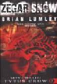 Lumley Brian - Zegar snów Tytus Crow 3