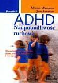 Munden Alison, Arcelus Jon - ADHD Nadpobudliwość ruchowa