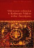 Wodziński Marcin - Oświecenie żydowskie w Królestwie Polskim wobec chasydyzmu
