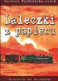 Piotrowska Dubik Barbara - Laleczki z papieru