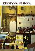 Siesicka Krystyna - Przez dziurkę od klucza
