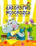 Michalec Bogusław - Łakomstwo nosorożca i inne wiersze dla dzieci