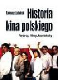 Lubelski Tadeusz - Historia kina polskiego (1895-2007) Twórcy, filmy, konteksty