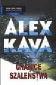 Kava Alex - Granice szaleństwa