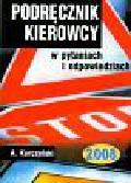 Kurczyński Antoni - Podręcznik kierowcy w pytaniach i odpowiedziach 2008
