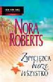 Nora Roberts - Zwycięzca bierze wszystko