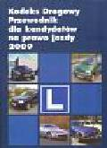 Kodeks drogowy Przewodnik dla kandydatów na prawo jazdy 2009