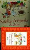 Krzyżanek Joanna - Cecylka Knedelek czyli książka kucharska dla dzieci z kalendarzem na 2009 rok