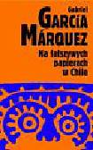 Marquez Gabriel Garcia - Na fałszywych papierach w Chile