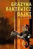 Bąkiewicz Grażyna - Bajki dla dorosłych