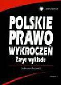 Bojarski Tadeusz - Polskie prawo wykroczeń zarys wykładu