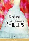Phillips Susane Elizabeth - Z miłości
